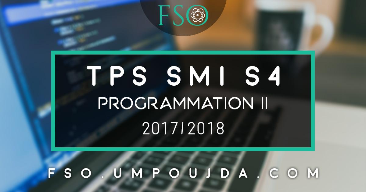 "SMI S4 : TP Corrigé N°1 ""Programmation II"" 2017/2018"