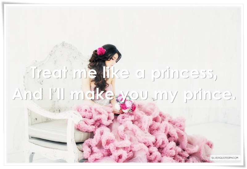 Treat Me Like A Princess, Picture Quotes, Love Quotes, Sad Quotes, Sweet Quotes, Birthday Quotes, Friendship Quotes, Inspirational Quotes, Tagalog Quotes