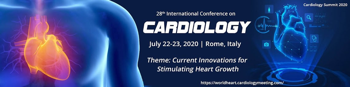 28th International Conference on  Cardiology July 22-23, 2020 Rome, Italy