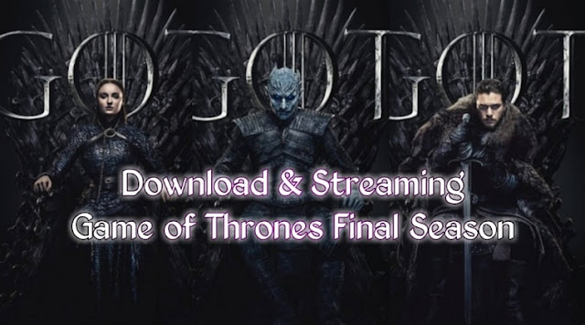Download dan Streaming Game of Thrones Season 8 Gratis