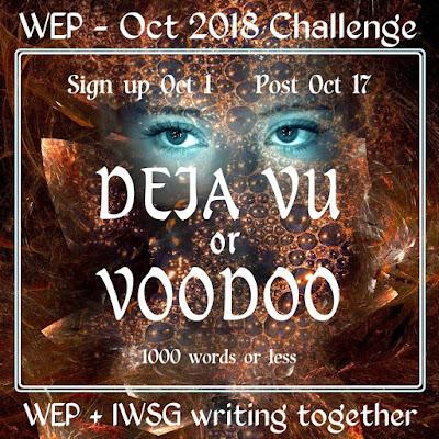 WEP CHALLENGE FOR OCTOBER 2018 DEJA VU OR VOODOO #WEPFF