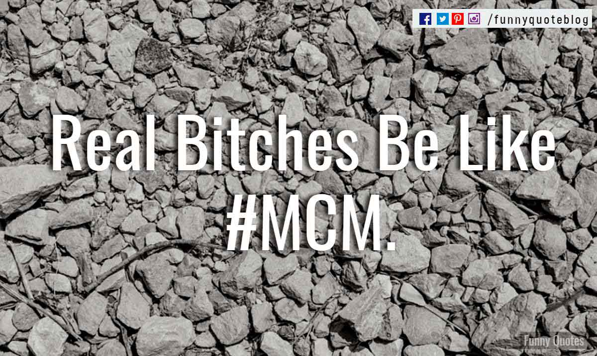 Real Bitches Be Like #MCM.
