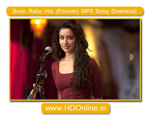 download female song sun raha hai na tu