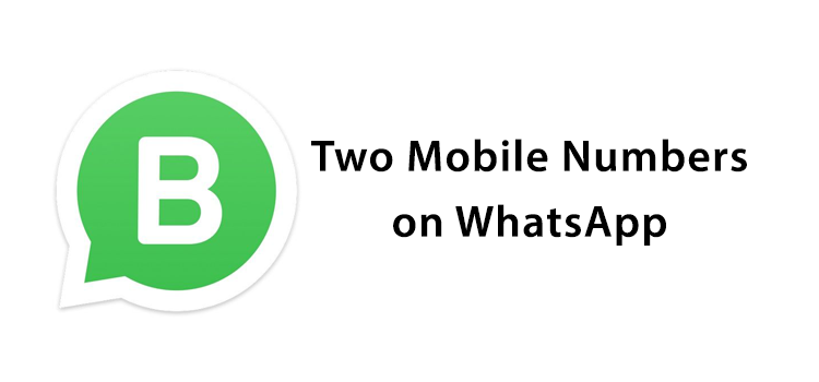 Two Mobile Numbers On WhatsApp