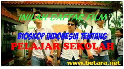 daftar film indonesia dengan tema pelajar sekolah