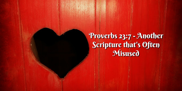 Proverbs 23:7 Does Not Mean We Become What We Think