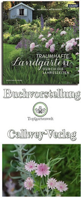 Gartenblog Topfgartenwelt Buchvorstellung: Traumhafte Landgärten durch die Jahreszeiten - Callwey Verlag - Martina Meidinger #Gartengestaltung #Gartenbuch #Landgärten