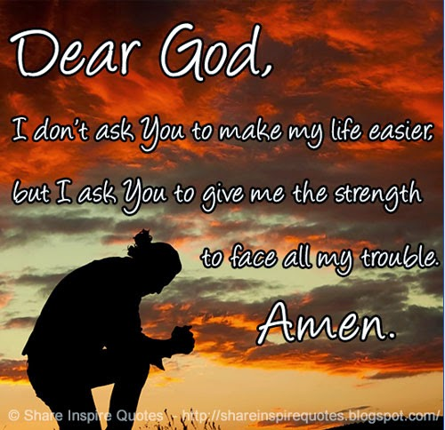 Dear God Please Give Me Strength Quote Daily Inspiration Quotes