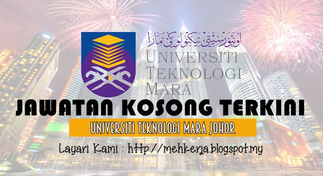 Jawatan Kosong Terkini 2016 di Universiti Teknologi MARA Johor