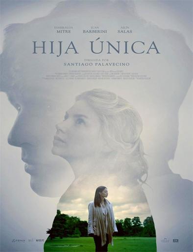 Ver Hija única (2016) Online