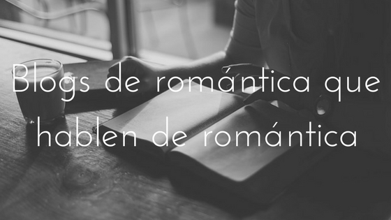 Blogs de romántica