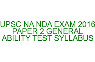 UPSC NAVAL ACADEMY AND NATIONAL DEFFNSE ACADEMY EXAM 2016 PAPER 2 SYLLABUS