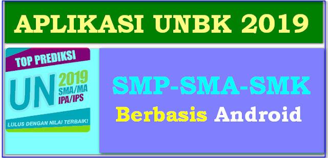APLIKASI UNBK 2019 UNTUK SMP, SMA, SMK BERBASIS ANDROID