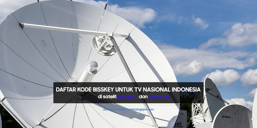 Inilah Kode Biss Key Untuk Channel TV Indonesia