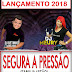 DJ BETINHO IZABELENSE E DJ MÉURY - SEGURA A PRESSÃO 2018 (Familia 18Tão)