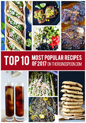 Most Popular Recipes of 2017 On The Rising Spoon