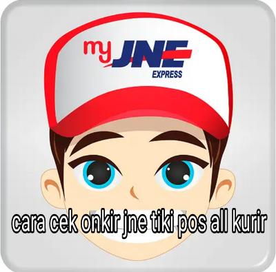 Cara Cepat Cek Ongkir JNE TIKI POS J&T ALL Kurir via HP ...