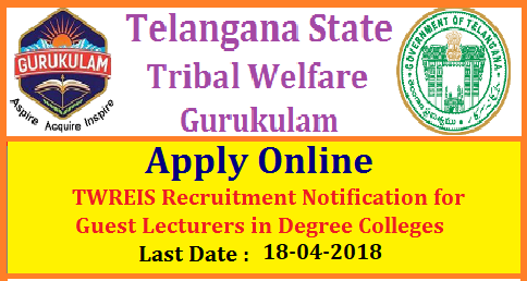 Guest Lectures Vacancies in TWREIS Degree Residential Gurukulam Colleges Apply Online   Telangana Tribal Welafare Residential Educational Institutions Society, Gurukulam :HYDERABAD guest-lecturers-faculty-vacancies-in-twries-tribal-welfare-degree-residential-gurukulam-apply-online-tgwgurukulam.telangana . |TS (Telangana) TTWREIS Guest Faculty,Teachers Recruitment Notification 2017,Online Application @ tgtwgurukulam.telangana.gov.in | TTWREIS Degree Lecturer Guest Faculty Online Application released Now Selection of Guest Faculty Part time Lecturer in Telangana Tribal Welfare Residential Educational-Institutions Society Residential Degree Colleges 2017-18 |  TS (Telangana) TTWREIS Guest Faculty,Teacher Recruitment Notification 2018   In TS Gurukulam Degree Colleges,TTWREIS Guest Faculty Part time Lecturer in TTW Residential Degree Colleges for Telugu,English,History,Economics,Political Science, Mathematics, Physics, Chemistry,Statistics,Computer Science,Electronics,Botany,Zoology,Micro Biology,Bio Technology, Commerce Subjects,TTWREIS Degree Lecturer Guest Faculty Online Application released @ tgtwgurukulam.telangana.gov.in,online Application,Fee Details,Last Date,Notification,Age Limit,Salary Details,How To fill Online Application,Address etc covered in this article./2018/04/guest-lecturers-faculty-vacancies-in-twries-tribal-welfare-degree-residential-gurukulam-notification-apply-online-cet.cgg.gov.in.html