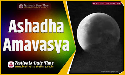 2020 Ashadha Amavasya Date and Time, 2020 Ashadha Amavasya Festival Schedule and Calendar