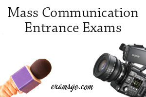 Mass Communication Entrance Exams