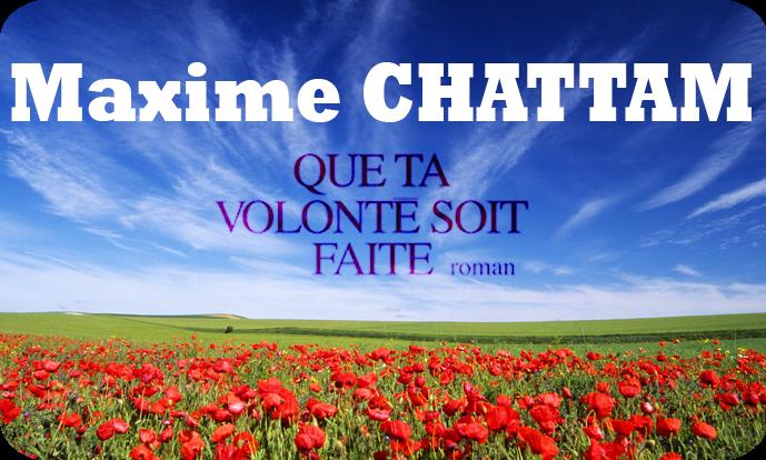 Livre - Que ta volonté soit faite : Maxime Chattam