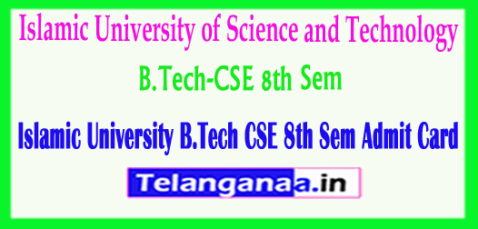 Islamic University of Science and Technology B.Tech-CSE 8th Sem 2018 Admit Card