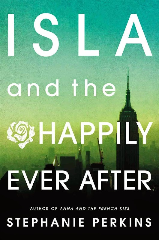 RESEÑA: Isla and the Happily Ever After por Stephanie Perkins