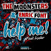 The Moonster & Enric Font Feat. Lexter - Help Me! (SaickMartin Remix)