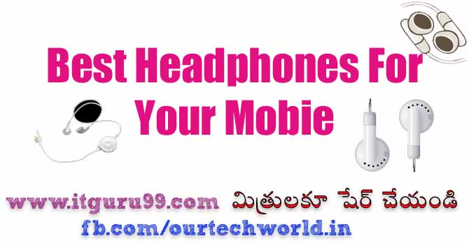Best Headphones For Your Mobile , Best Gadget For Your Mobile