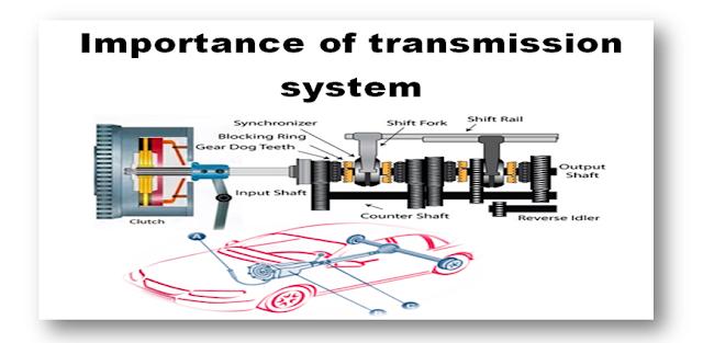 ट्रांसमिशन सिस्टम का महत्व - Importance of transmission system