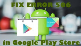 How to Fix Unknown Error Code During Application Install 506 Play Store