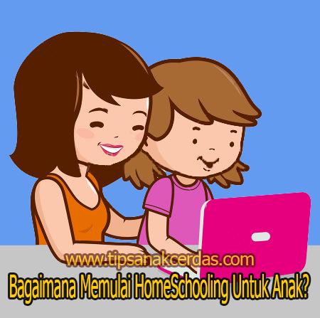 Bagaimana Memulai Homeschooling Untuk Anak