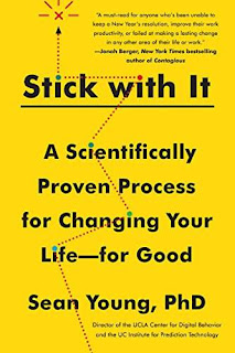 Stick with It: A Scientifically Proven Process for Changing Your Life - for Good by Sean D. Young