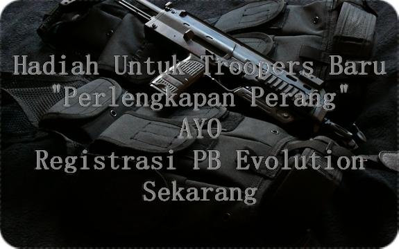 Hadiah Spesial Untuk Troopers Baru PB EVOLUTION Garena