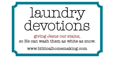 laundry devotion {on hearts and words}