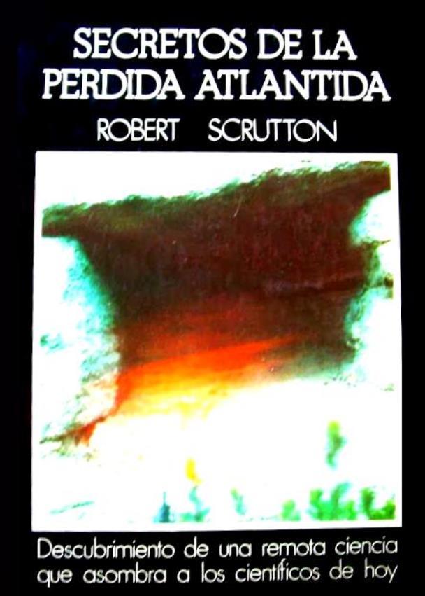 Secretos de la perdida Atlántida – Robert J. Scrutton