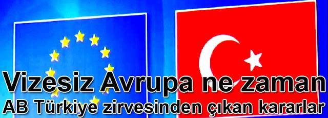 Vizesiz Avrupa ne zaman | AB Türkiye zirvesinden çıkan kararlar