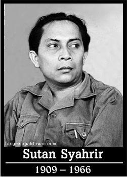 "Biografi Sutan Syahrir ""Perdana Menteri Pertama Indonesia"""