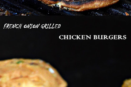 FRENCH ONION GRILLED CHICKEN BURGERS