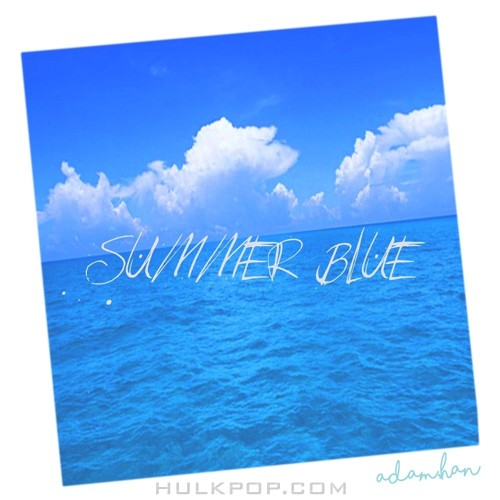 adamHan – Summer Blue – Single