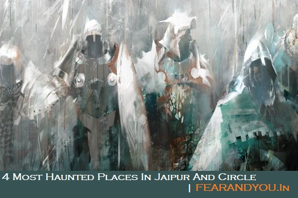 4-most-haunted-places-in-Jaipur-circle-to-encounter-ghosts
