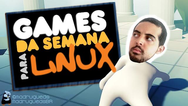 Games para Linux desta semana (17/07 a 23/07)!