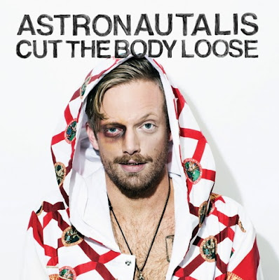 "ASTRONAUTALIS ""Cut The Body Loose"""