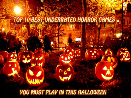 Top 10 Best Underrated Horror Games You Must Play This HALLOWEEN