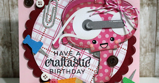 Have a Craftastic Birthday!!! Jaded Blossom Post :)