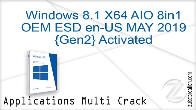 Windows 8.1 X64 AIO 8in1 OEM ESD en-US MAY 2019 {Gen2} Activated   |  4.08 GB