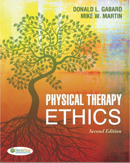 Physical Therapy Ethics 2nd Edition [PDF] Donald L. Gabard