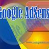 Cara Daftar AdSense Agar Cepat Diterima