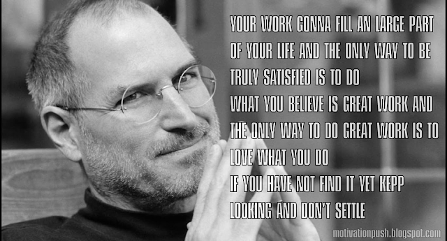 steve jobs quotes- your works gonna fill an large part of your life...