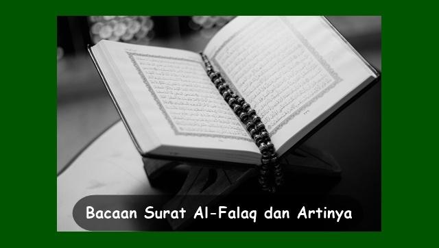 Bacaan Surat Al Falaq Dan Artinya Serta Makna Dan